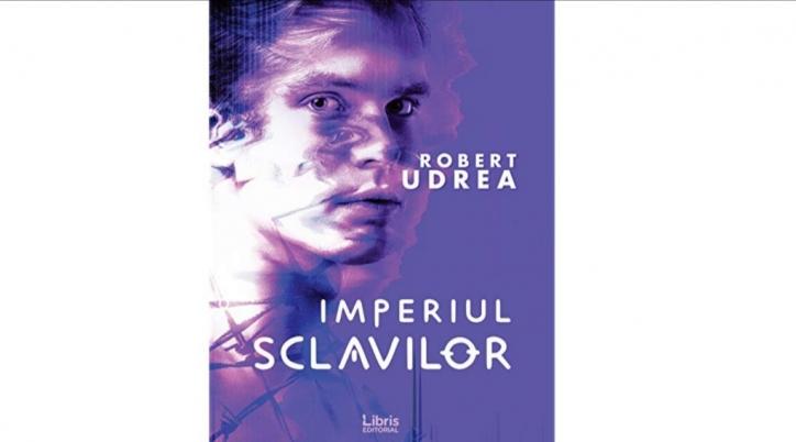 Imperiul sclavilor de Robert Udrea