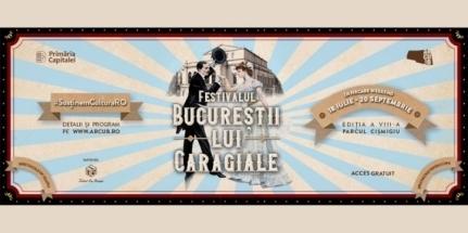 """Festivalul """"Bucureștii lui Caragiale"""""""